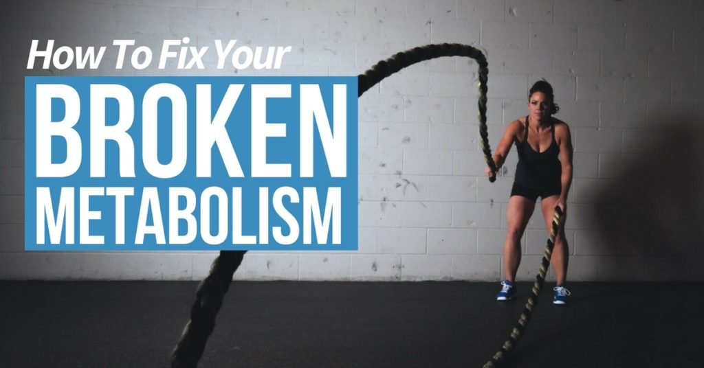 How-to-Fix-Your-Broken-Metabolism-and-Finally-Lose-Fat